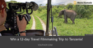 Call for Aspiring Travel Filmmakers (Win a Trip to Tanzania)