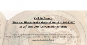Workshop/CfP - Time and History in the Medieval World (c. 800-1300), 26-28 June 2019, UK